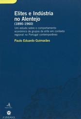 Elites e Indústria no Alentejo (1890-1960)
