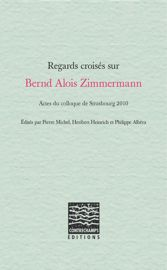 Regards croisés sur Bernd Alois Zimmermann