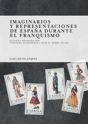 Imaginarios y representaciones de España durante el franquismo