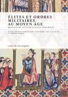 Élites et ordres militaires au Moyen Âge