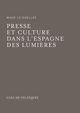 Presse et culture dans l'Espagne des Lumières