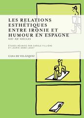 Les relations esthétiques entre ironie et humour en Espagne