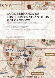 La gobernanza de los puertos atlánticos, siglos xiv-xx