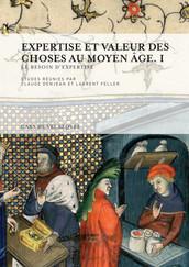 Expertise et valeur des choses au Moyen Âge. I