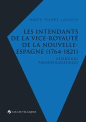 Les intendants de la vice-royauté de la Nouvelle-Espagne (1764-1821)