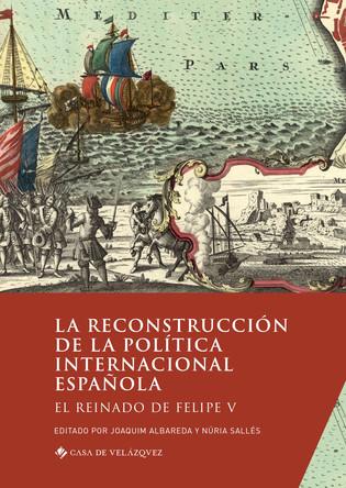 La reconstrucción de la política internacional española