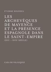 Les archevêques de Mayence et la présence espagnole dans le Saint-Empire
