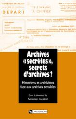 Archives «secrètes» , secrets d'archives ?