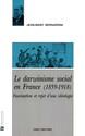 Le darwinisme social en France (1859-1918)