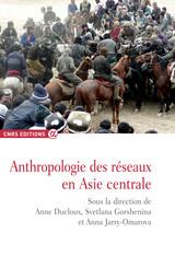 Anthropologie des réseaux en Asie centrale