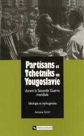 Partisans et Tchetniks en Yougoslavie durant la Seconde Guerre mondiale