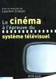 Chapitre 7. Le cinéma cathodique