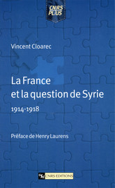 La France et la question de Syrie (1914-1918)