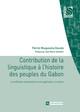 Contribution de la linguistique à l'histoire des peuples du Gabon