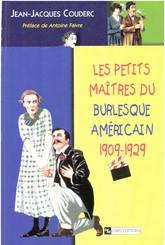 Les petits maîtres du burlesque américain, 1902-1929