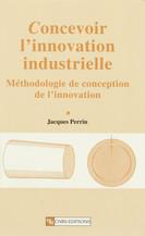 Concevoir l'innovation industrielle