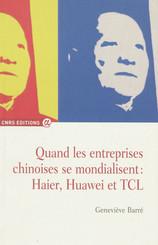 Quand les entreprises chinoises se mondialisent : Haier, Huawei et TCL