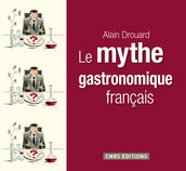Le mythe gastronomique français