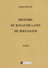 Histoire du royaume latin de Jérusalem. Tome second