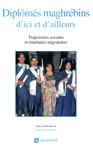 Diplômés maghrébins d'ici et d'ailleurs