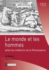 Le monde et les hommes selon les médecins de la Renaissance