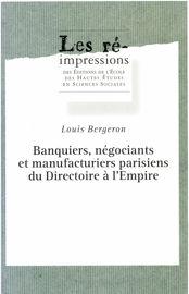 Banquiers, négociants et manufacturiers parisiens du Directoire à l'Empire