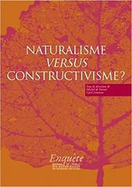 Naturalisme versus constructivisme?