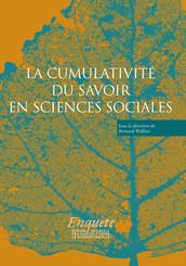 La cumulativité du savoir en sciences sociales
