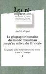 La géographie humaine du monde musulman jusqu'au milieu du 11esiècle. Tome2. Volume 1