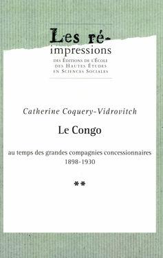 Le Congo au temps des grandes compagnies concessionnaires 1898-1930. Tome 2