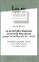 La géographie humaine du monde musulman jusqu'au milieu du 11esiècle. Tome1