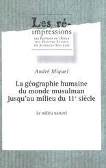 La géographie humaine du monde musulman jusqu'au milieu du 11e siècle. Tome 3