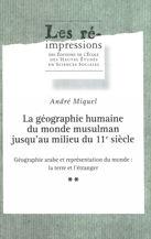 La géographie humaine du monde musulman jusqu'au milieu du 11e siècle. Tome 2. Volume 1