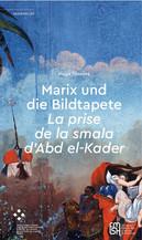 Marix und die Bildtapete La prise de la smala d'Abd el-Kader