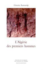 L'Algérie des premiers hommes