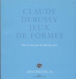 Claude Debussy, jeux de formes
