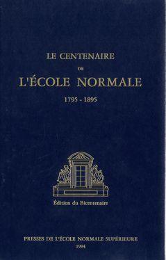 Le Centenaire de l'École normale (1795-1895)