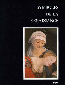 Symboles de la Renaissance. Tome II