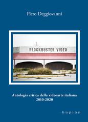 Antologia critica della videoarte italiana 2010-2020