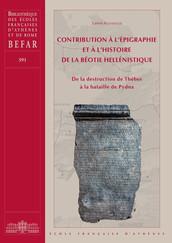 Contribution à l'épigraphie etàl'histoire de la Béotie hellénistique
