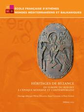 Héritages de Byzance en Europe du Sud-Est à l'époque moderne et contemporaine