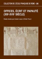Offices, écrits et papauté (XIIIe-XVIIe siècles)