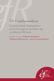 Les écrits relatifs à l'ambassadeur et à l'art de négocier: «un genere di riconoscibile omogeneità»?