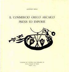 Il commercio greco arcaico. Prexis ed emporie