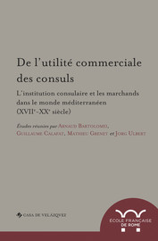 Les juridictions du consul : une institution au service des marchands et du commerce ? Introduction