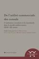 De l'utilité commerciale des consuls. L'institution consulaire et les marchands dans le monde méditerranéen (XVIIe-XXe siècle)