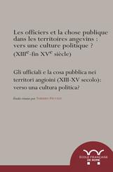 Les officiers et la chose publique dans les territoires angevins (xiiie-xve siècle) : vers une culture politique ?