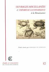 Ouvrages miscellanées et théories de la connaissance à la Renaissance