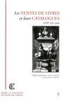 Les ventes des livres et leurs catalogues, XVIIe-XXe siècle