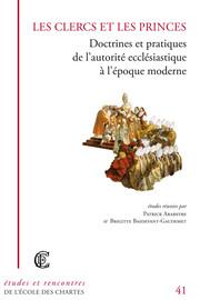 Inscrire les clercs dans l'État. La monarchie française, les ecclésiastiques et le gouvernement par l'écrit (XVIe-XVIIIe siècle)